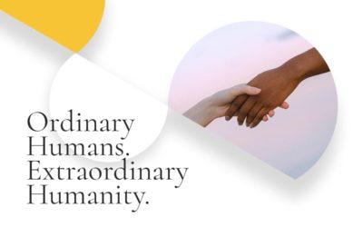 Ordinary Humans Extraordinary  Humanity