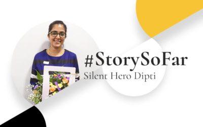 Story So Far – Silent Hero Dipti