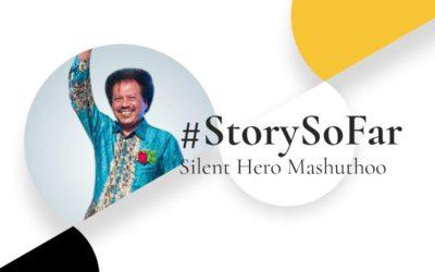 Story So Far – Silent Hero Mashuthoo
